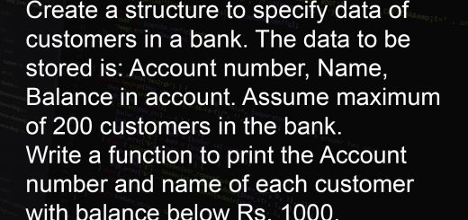 Create a Program that structure to specify data of customers in a bank