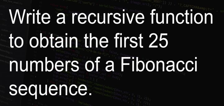 Write a recursive function to obtain the first 25 numbers of a Fibonacci sequence.