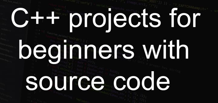 C++ projects for beginners with source code