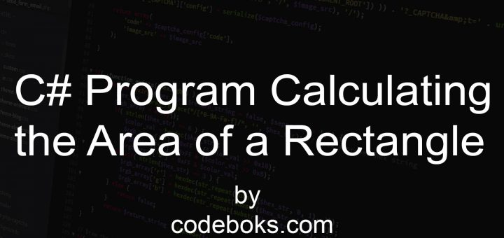 C# Program Calculating the Area of a Rectangle