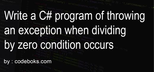 Write a C# program of throwing an exception when dividing by zero condition occurs