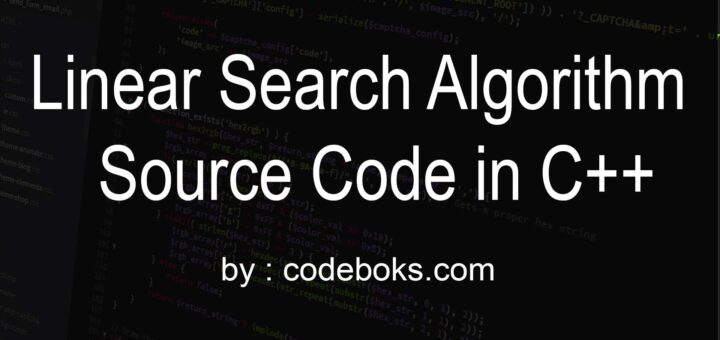 Linear Search Algorithm Source Code in C++